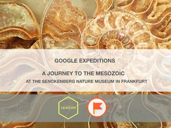 A Journey to the Mesozoic at the Senckenberg Nature Museum in Frankfurt #GoogleExpeditions Lesson