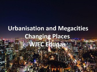 WJEC Eduqas GCSE - Urbanisation and Megacities