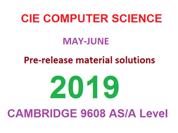 CIE AS/A Level Computer Science (9608) Pre-Release Material May/June 2019  Solutions