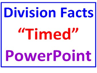 """Division Facts """"TIMED"""" PowerPoint"""