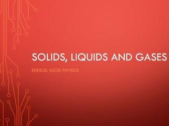 Physics Edexcel IGCSE PowerPoints - Solids, liquids and gases