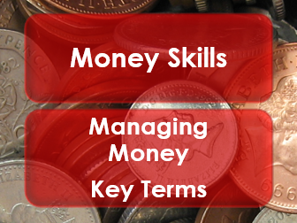 Employability/Work Skills: Money Management: Key Terms