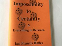 Impossibility to Certainty & Everything in Between