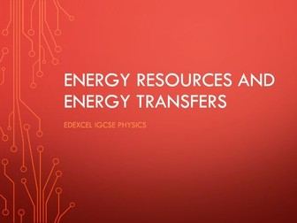 Physics Edexcel IGCSE PowerPoints - Energy resources and energy transfers