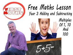 FREE PowerPoint and YouTube Adding and Subtracting  Multiples of 1, 10  and 100  Year 3 Maths Lesson