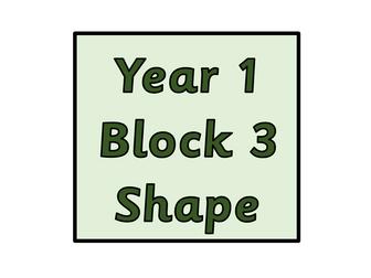Year 1 - Block 3 - Geometry - Shape
