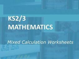 Mathematics: Mixed Calculation Worksheets for KS2-3