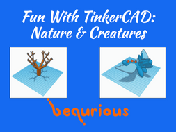 Fun with TinkerCAD - Session 3 - Nature & Creatures