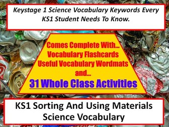 KS1 Sorting and Using Materials Science Vocabulary + Word Mat + 31 Fun Teaching Activities