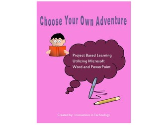 Choose Your Own Adventure: Project Based Learning for Grades 6-8