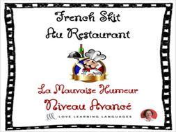 Advanced French Skit - Au Restaurant - La mauvaise humeur