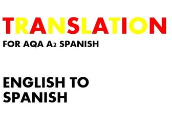 AQA A2 SPANISH - TRANSLATION (ENGLISH TO SPANISH)