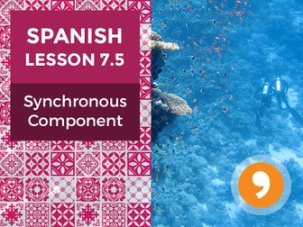 Spanish Lesson 7.5: Synchronous Component - Teacher Notes