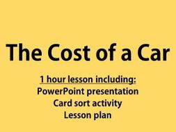 The cost of a car: a lesson to prepare pupils for owning a car