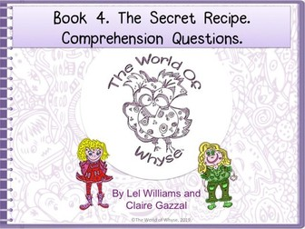 Book 4 – The Secret Recipe – Comprehension Questions by The World Of Whyse.