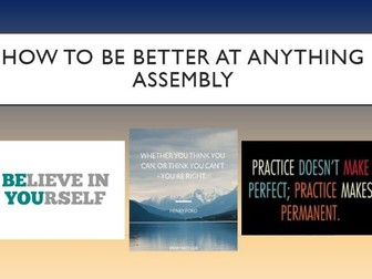 How to be better at anything! Assembly