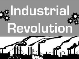 Industrial Revolution: Project, Simulations, Readings, Assessment