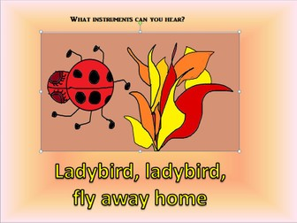 Ladybird, ladybird fly away home. Song and simple percussion in Video / PPT,  teaching notes