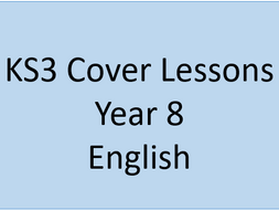 10 x KS3 Cover Lessons - Year 8 English