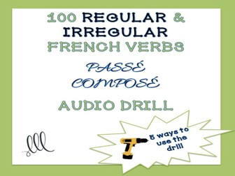GCSE FRENCH: 100 French regular and irregular verbs passé composé drill - Conjugation practice