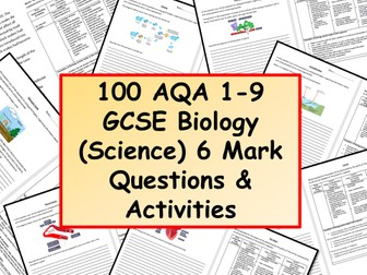 NEW 100 AQA 1-9 GCSE Biology (Science) 6 Mark Questions & Activities with Mark Schemes