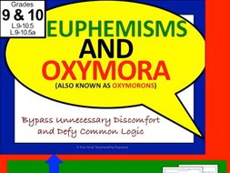 Euphemisms and Oxymora (A.K.A. Oxymorons): Fun with Figurative Languag