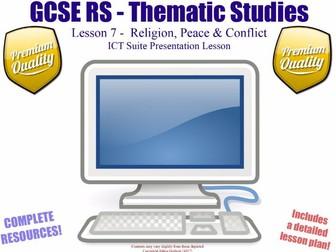 ICT Suite Lesson - Religion, Peace & Conflict - L7/10 [GCSE RS - Thematic Studies - Christian Views]