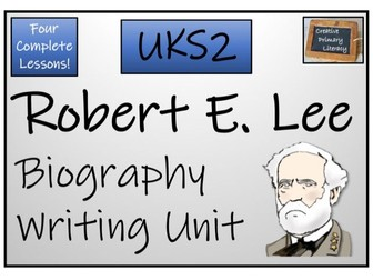 UKS2 Robert E. Lee Biography Writing Activity