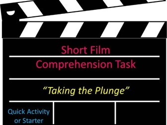 Short Film Comprehension Task Taking the Plunge Quick Activity or Starter