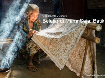 Batik: Belajar di Mana Saja #googlearts