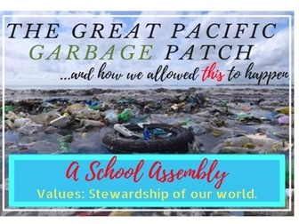 Stewardship - The Great Pacific Garbage Patch