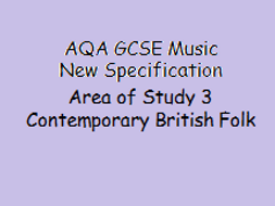 AQA GCSE Music Contemporary British Folk Music New Specification