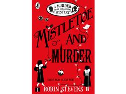Christmas Comprehension - Mistletoe and Murder by Robin Stevens