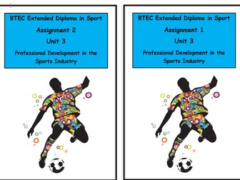 BTEC Sport - Level 3 - Unit 3 Professional Development in the Sports Industry- Assignment 1 & 2 Template