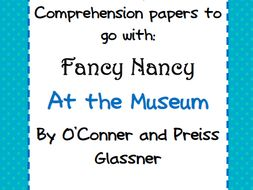 Comprehension & Vocabulary Papers for the Book- Fancy Nancy: At the Museum