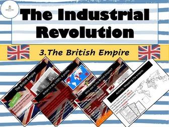 Industrial Revolution - The British Empire