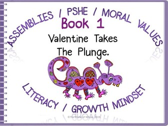 Assemblies / PSHE/ Moral Values/ Literacy- Book 1 Valentine Takes The Plunge by The World Of Whyse.