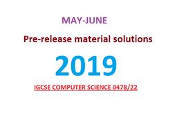 CIE Computer Science (0478/22) Pre-Release Material May/June 2019 Complete Bundle