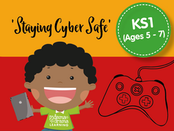 'Staying Cyber Safe' - an Activity Pack for 5 - 7 year olds