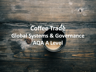 Coffee Trade - AQA A Level Geography