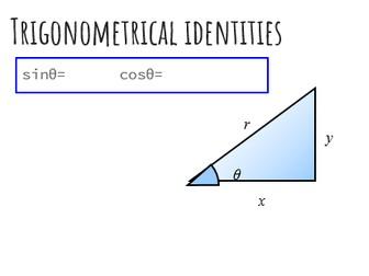 Pure Year 1 Trigonometrical Identities