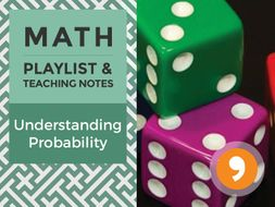 Understanding Probability – Playlist and Teaching Notes