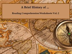 A Brief History of... - Reading Comprehension Worksheets / Texts Vol.2 (save 70%)
