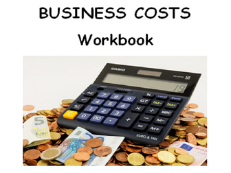 Business Costs Workbook  - (BTEC First (2012) Level 2 Business - Unit 2 - Finance For Business)