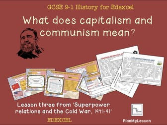 Edexcel GCSE 9-1 Superpower Relations and the Cold War L3: What does capitalism and communism mean?