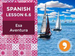 Spanish Lesson 6.6: Esa Aventura - That Adventure