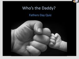 Father's Day Quiz - Who's the Daddy?