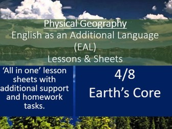 Geography - EAL Lesson Sheets - Earth's Core - EAL Resources 4/8