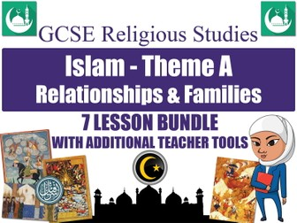 GCSE Islam  - Relationships & Families (7 Lessons)