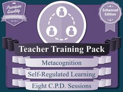Teacher Training & CPD: Metacognition & Self-Regulated Learning (Enhanced)